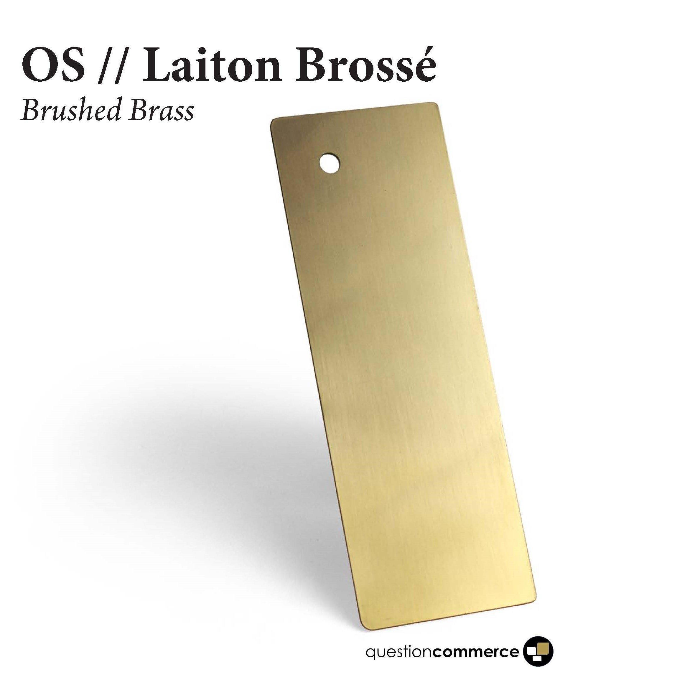 Laiton Brossé OS